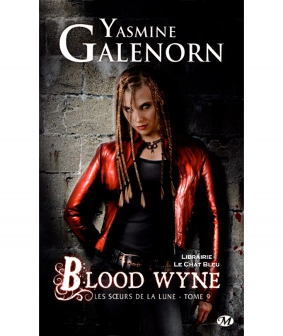 Les soeurs de la lune T9 : Blood wyne (Yasmine Galenorn) - Collection Bit-Lit - Editions Milady