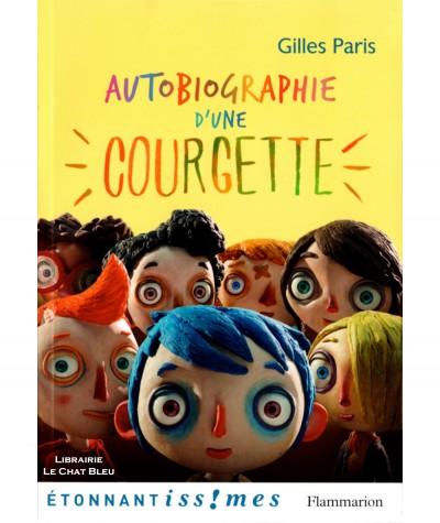 Autobiographie d'une courgette (Gilles Paris) - Editions Flammarion
