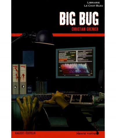 Les enquêtes de Logicielle : Big bug (Christian Grenier) - Rageot-Editeur