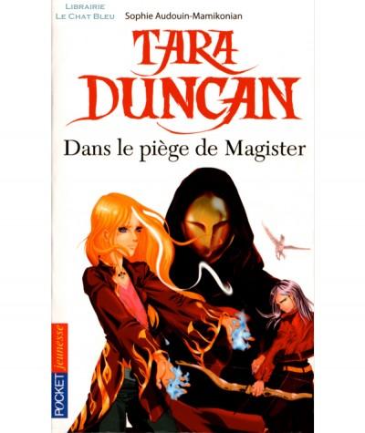 Tara Duncan T6 : Dans le piège de Magister (Sophie Audouin-Mamikonian) - Pocket Jeunesse N° 2225