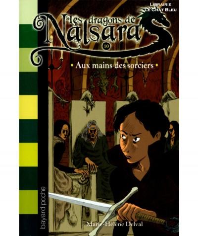 Les dragons de Nalsara T10 : Aux mains des sorciers (Marie-Hélène Delval) - Bayard Jeunesse