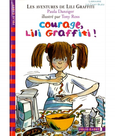 Les aventures de Lili Graffiti T4 : Courage Lili Graffiti ! (Paula Danziger) - Folio Cadet N° 366 - Gallimard