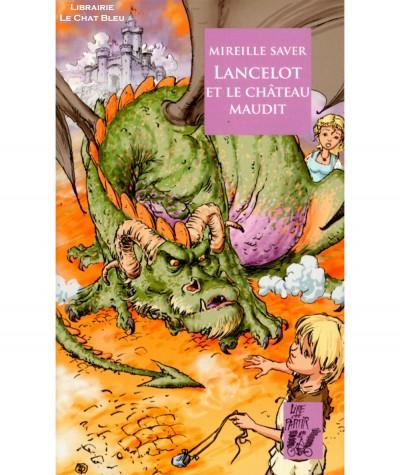 Lancelot et le château maudit (Mireille Saver) - Editions Lire c'est partir