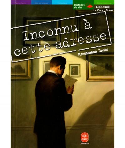 Inconnu à cette adresse (Kressmann Taylor) - Le livre de poche N° 792