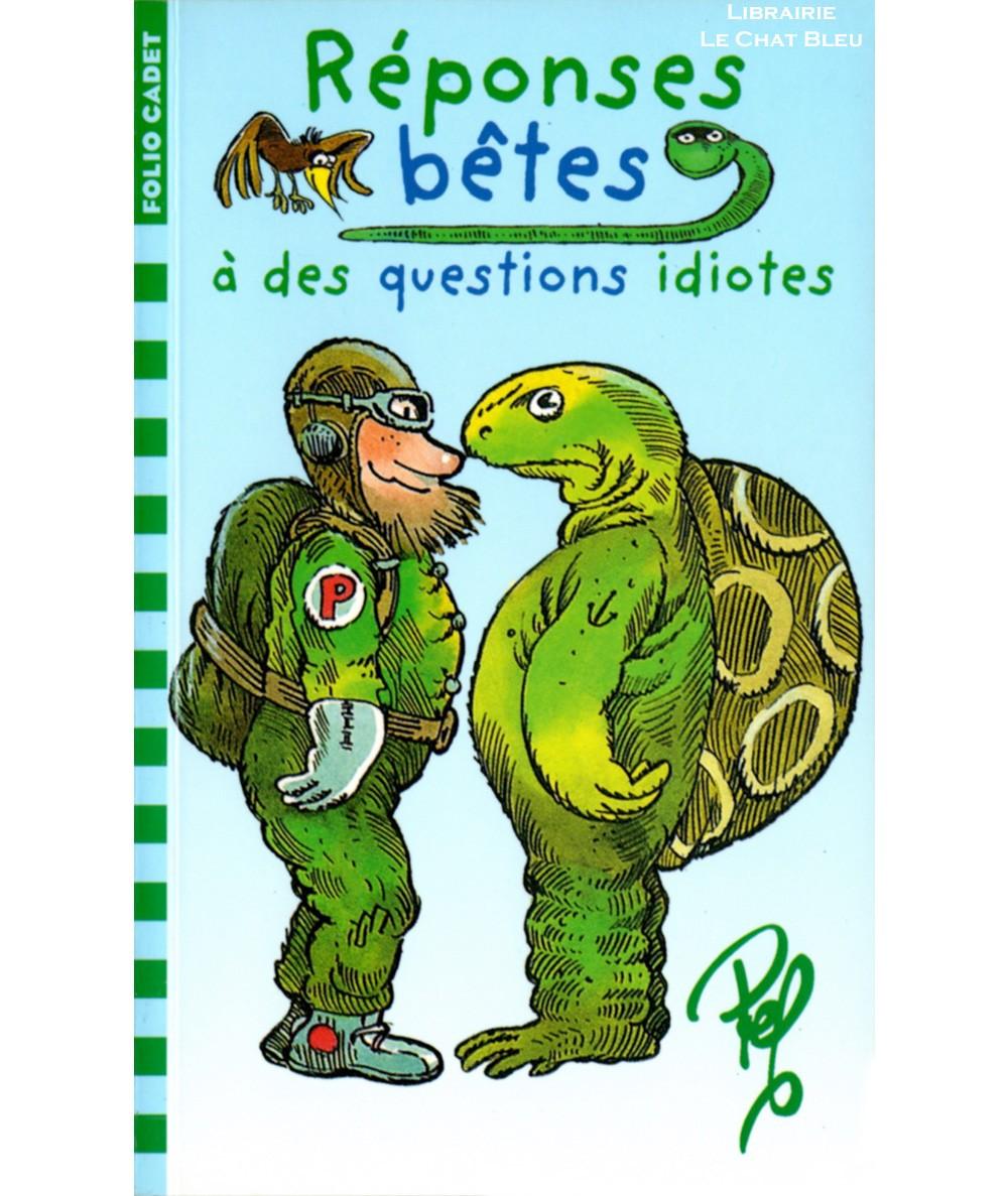 Réponses bêtes à des questions idiotes (Pef) - Folio cadet N° 312 - Gallimard
