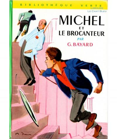 Michel et le brocanteur (Georges Bayard) - Bibliothèque verte N° 179 - Hachette