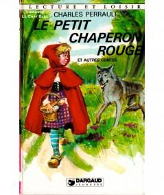 Le Petit Chaperon Rouge et autres contes (Charles Perrault) - Lecture et Loisir N° 214 - Dargaud jeunesse