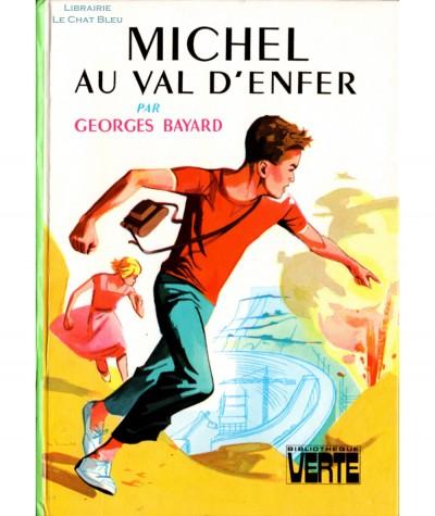Michel au Val d'Enfer (Georges Bayard) - Bibliothèque verte - Hachette