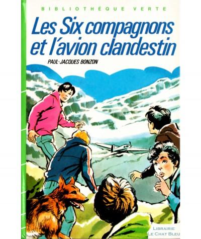 Les Six Compagnons et l'avion clandestin (Paul-Jacques Bonzon) - Bibliothèque verte - Hachette