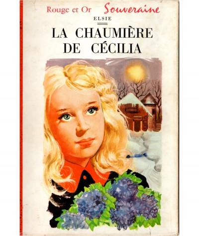 La chaumière de Cécilia (Elsie) - Bibliothèque Rouge et Or Souveraine N° 580