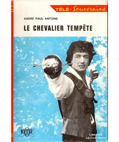Le Chevalier Tempête (André Paul Antoine) - Bibliothèque Rouge et Or - Télé Souveraine