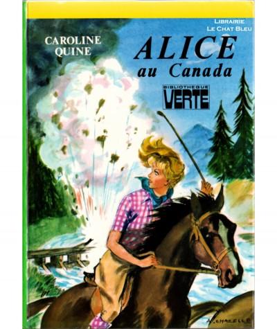 Alice au Canada (Caroline Quine) - Bibliothèque Verte - Hachette