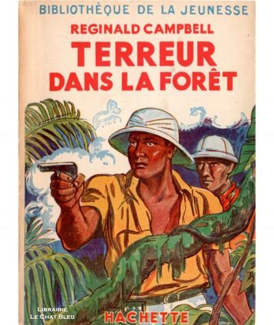 Terreur dans la forêt (Reginald Campbell) - Bibliothèque de la Jeunesse - Hachette
