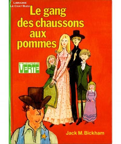 Le gang des chaussons aux pommes (Jack Miles Bickham) - Bibliothèque verte - Hachette