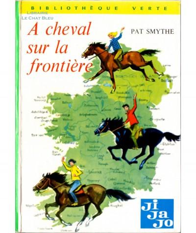 Série JI-JA-JO : A cheval sur la frontière (Pat Smythe) - Bibliothèque verte N° 427 - Hachette