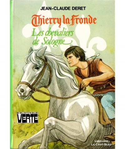 Thierry La Fronde : Les Chevaliers de Sologne (Jean-Claude Deret) - Bibliothèque verte - Hachette