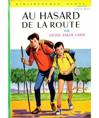 Au hasard de la route (Louise Anker-Garin) - Bibliothèque verte N° 255 - Hachette