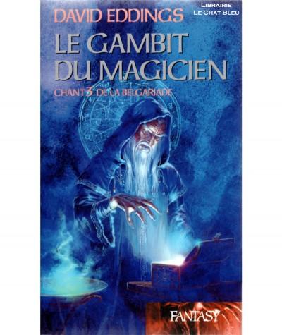 Chant de la Belgariade T3 : Le Gambit du Magicien (David Eddings) - Collection Fantasy - France Loisirs