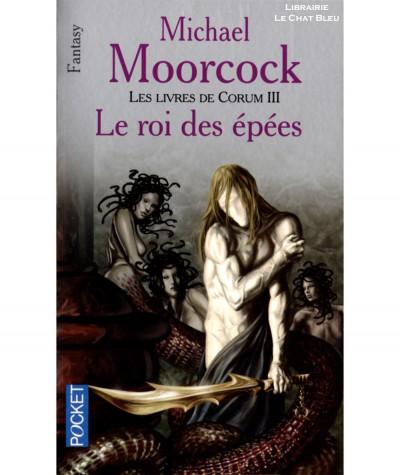 Les livres de Corum T3 : Le roi des épées (Michael Moorcock) - Collection Fantasy - Pocket