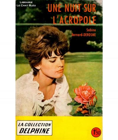 Une nuit sur l'Acropole (Sabine Bernard-Derosne) - Delphine N° 246 - Les Éditions Mondiales