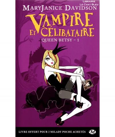Queen Betsy T1 : Vampire et célibataire (MaryJanice Davidson) - Collection Bit-Lit - Editions Milady