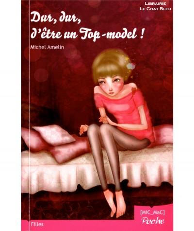 Dur, dur, d'être un Top-model ! (Michel Amelin) - Collection Filles - MiC-Mac Poche