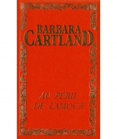 Au péril de l'amour (Barbara Cartland) - Edito- Service S.A.