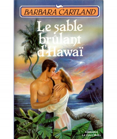 Le sable brûlant d'Hawaï par Barbara Cartland - Editions France Loisirs
