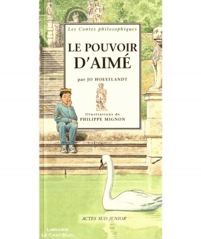 Le pouvoir d'Aimé (Jo Hoestlandt) - Les Contes philosophiques - ACTES SUD Junior