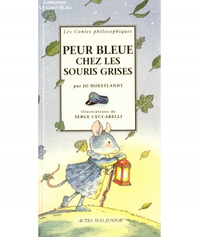 Peur bleue chez les souris grises (Jo Hoestlandt) - Les Contes philosophiques - ACTES SUD Junior