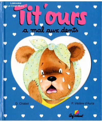 Tit'ours a mal aux dents (Didier Chabot) - Editions Cerf volant