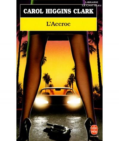 L'Accroc (Carol Higgins Clark) - Le livre de poche N° 7694