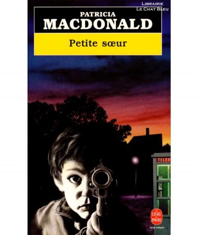 Petite soeur (Patricia MacDonald) - Le livre de poche N° 7667