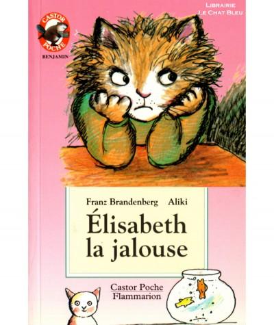 Élisabeth la jalouse (Franz Brandenberg) - Castor Poche N° 5047