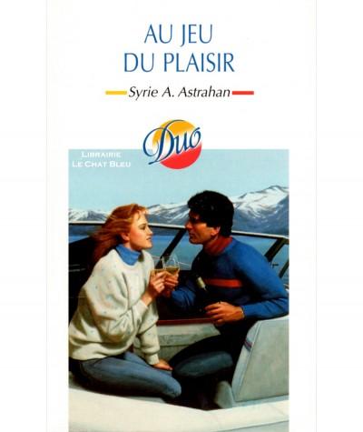 Au jeu du plaisir (Syrie A. Astrahan) - Harlequin DUO N° 74