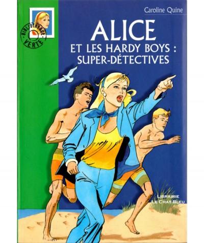 Alice et les Hardy Boys : super-détectives (Caroline Quine) - Bibliothèque Verte N° 455 - Hachette