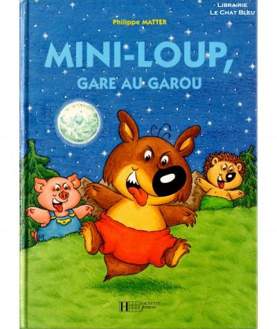 Mini-Loup, gare au garou (Philippe Matter) - HACHETTE Jeunesse