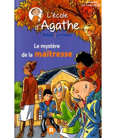L'école d'Agathe T9 : Le mystère de la maîtresse (Pakita) - Editions Rageot