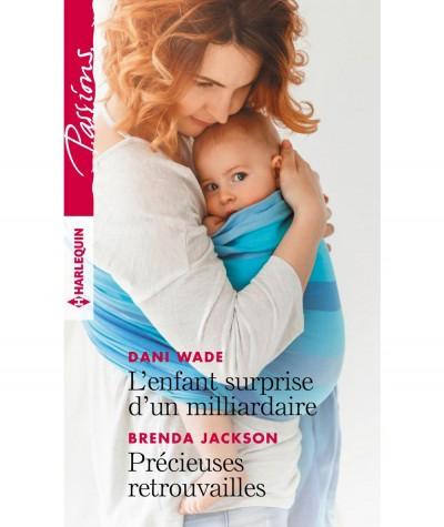 L'enfant surprise d'un milliardaire (Dani Wade) - Précieuses retrouvailles (Brenda Jackson) - Harlequin Passions N° 769