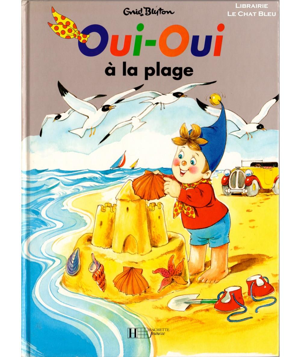 Oui-Oui à la plage (Enid Blyton) - Hachette Jeunesse