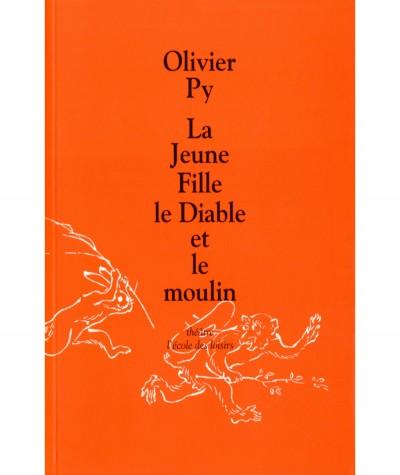 La Jeune Fille, le Diable et le moulin (Olivier Py) - Collection Théâtre - L'Ecole des loisirs