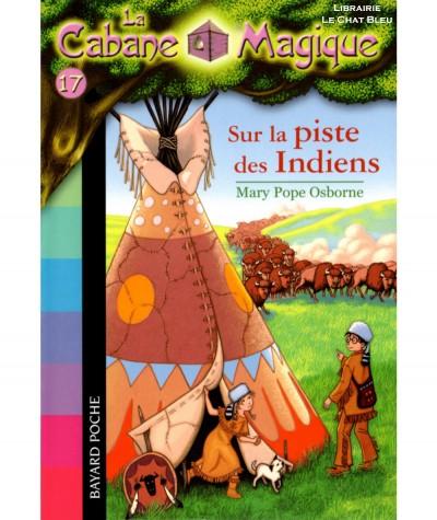 La Cabane Magique T17 : Sur la piste des Indiens (Mary Pope Osborne) - Bayard Jeunesse