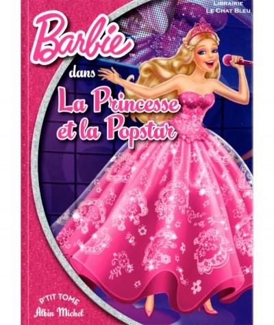Barbie dans La Princesse et la Popstar - P'tit Tome 11 - Albin Michel