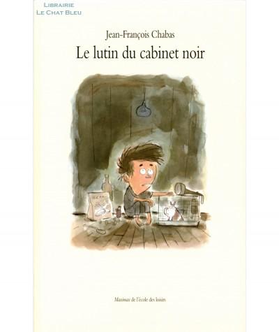 Le lutin du cabinet noir (Jean-François Chabas) - Maximax - L'Ecole des loisirs