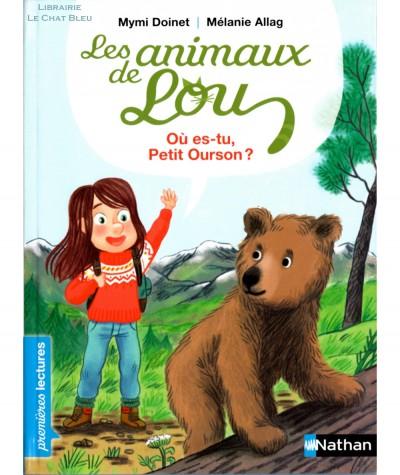 Les animaux de Lou : Où es-tu Petit Ourson ? (Mymi Doinet) - Premières lectures - NATHAN