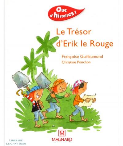 Le Trésor d'Erik le Rouge (Françoise Guillaumond) - Que d'histoires ! - Magnard