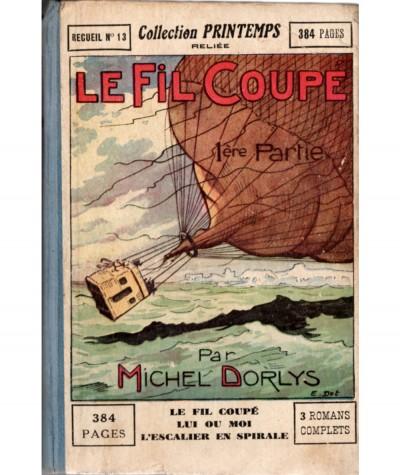 Le Fil Coupé (Michel Dorlys) - Collection Printemps Recueil N° 13 - Editions de Montsouris