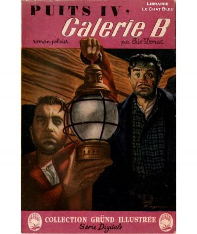 Puits IV, Galerie B (Eric Donat) - Série Digitale N° 19 - Librairie Gründ