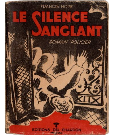 Le Silence Sanglant (Francis Hope) - Editions du Chardon