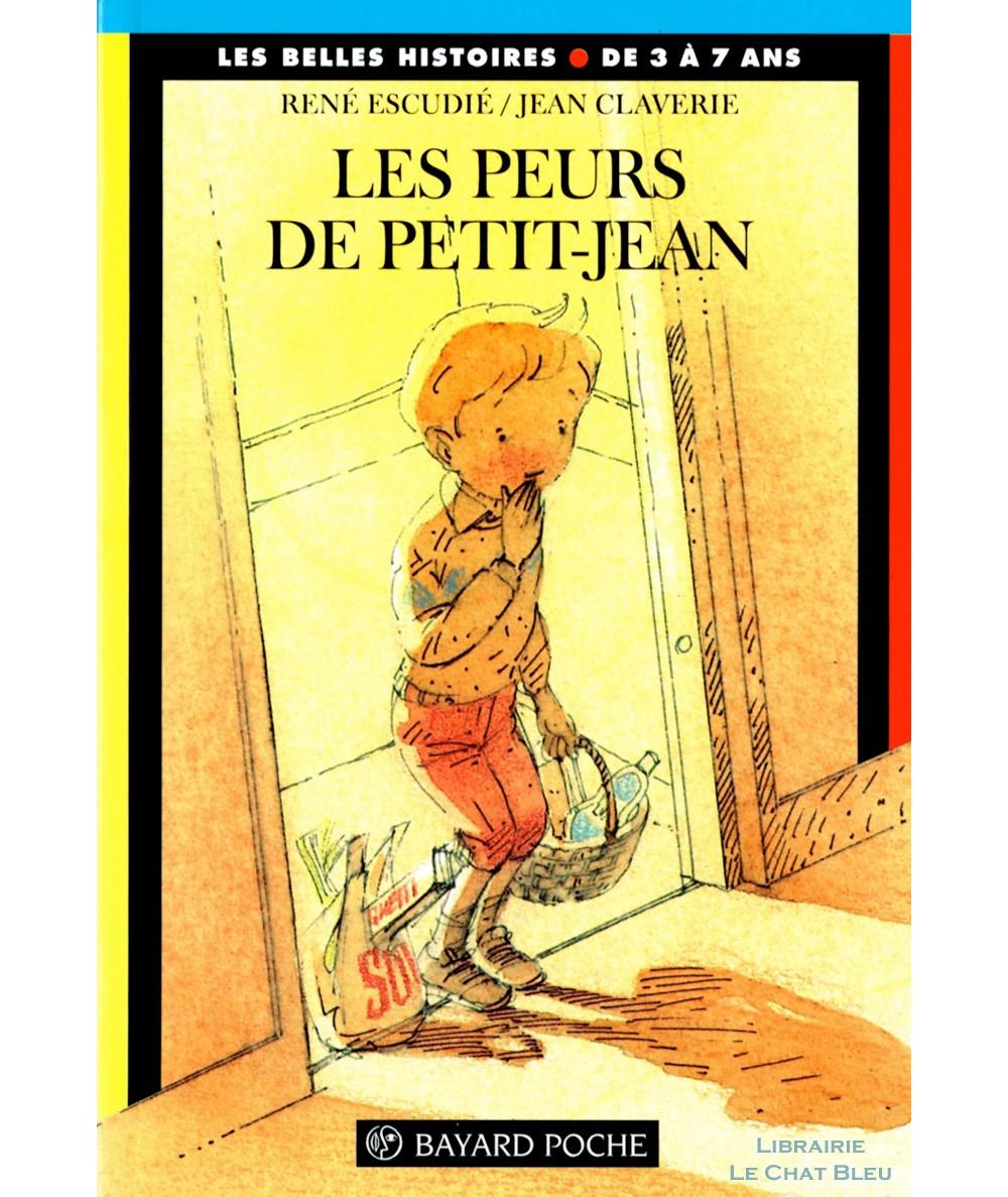 Les peurs de Petit-Jean - Les Belles Histoires N° 10 - BAYARD Jeunesse